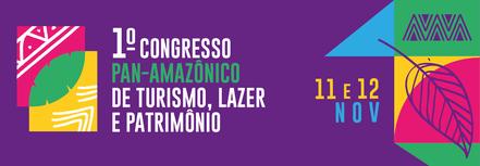 Inscrições abertas para o Congresso Pan Amazônico de Turismo, Lazer e Patrimônio